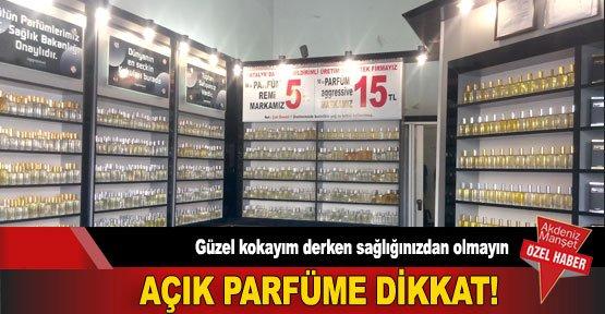 Açık parfüme dikkat!