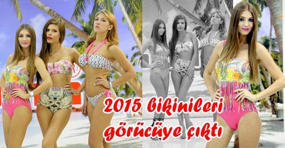 2015 bikinileri görücüye çıktı