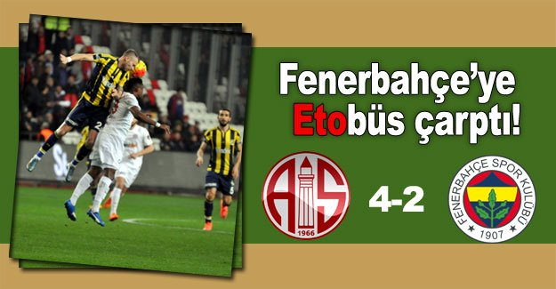 Fenerbahçe'ye  Etobüs çarptı!