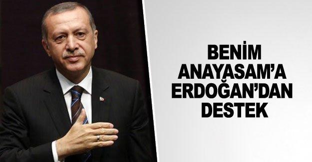 Benim Anayasam'a Erdoğan'dan destek