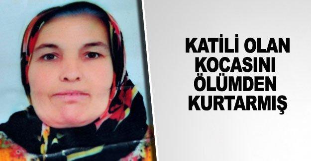 Katili olan kocasını ölümden kurtarmış