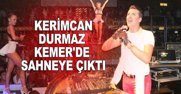 Kerimcan Durmaz Kemer'de sahneye çıktı
