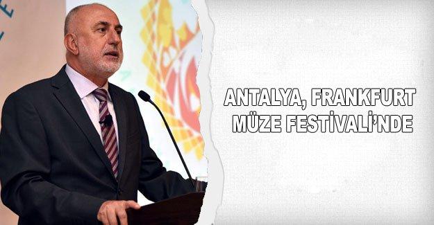Antalya, Frankfurt Müze Festivali'nde
