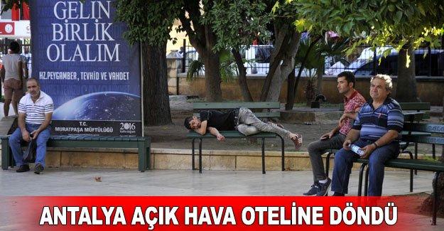 Antalya açık hava oteline döndü