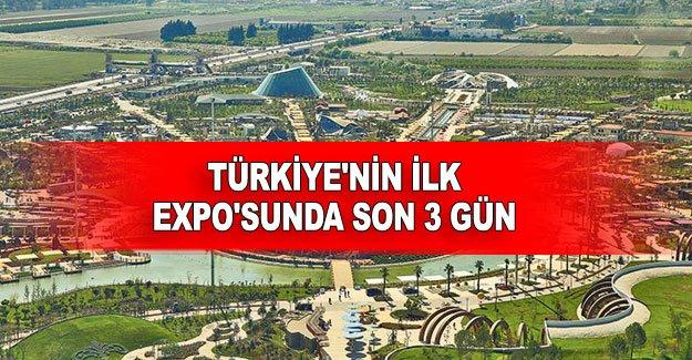 Türkiye'nin ilk Expo'sunda son 3 gün