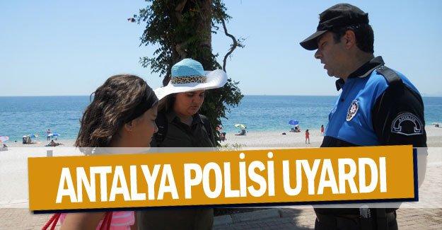 Antalya polisi uyardı