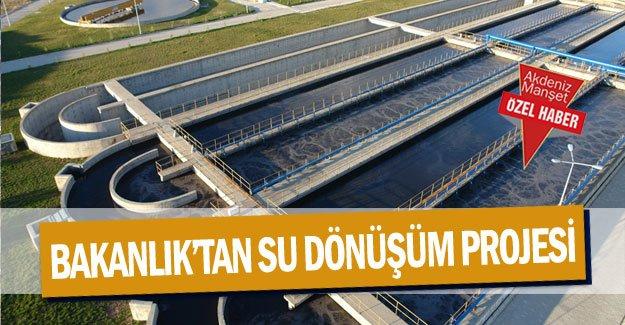 Bakanlık'tan su dönüşüm projesi