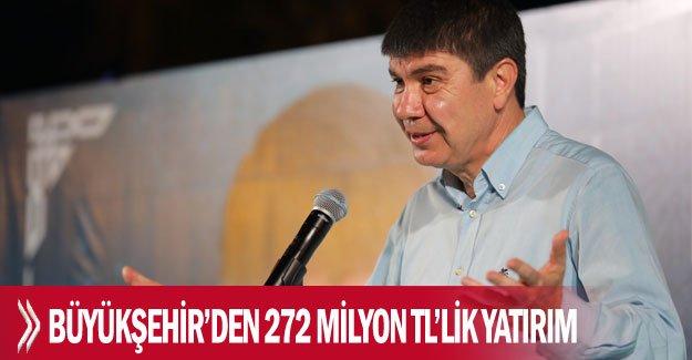 Büyükşehir'den 272 milyon TL'lik yatırım