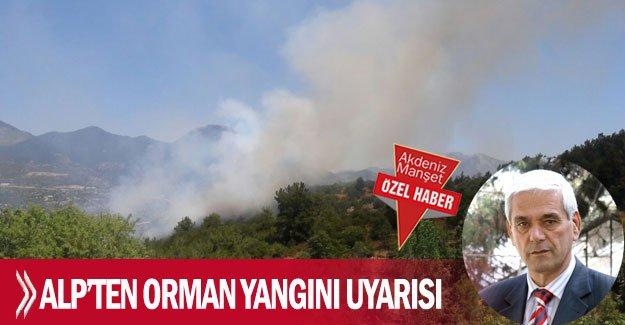 Alp'ten orman yangını uyarısı