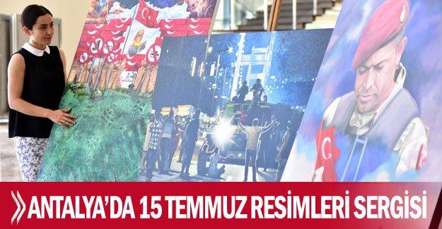 Antalya'da 15 Temmuz resimleri sergisi