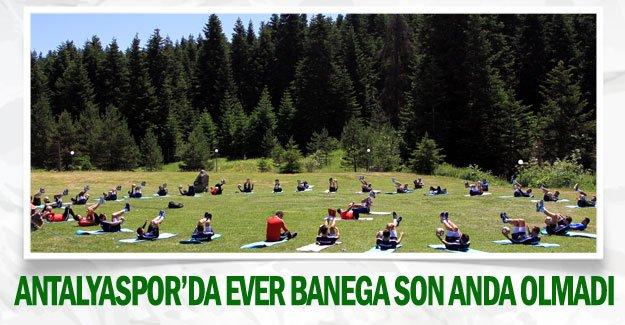 Antalyaspor'da Ever Banega son anda olmadı