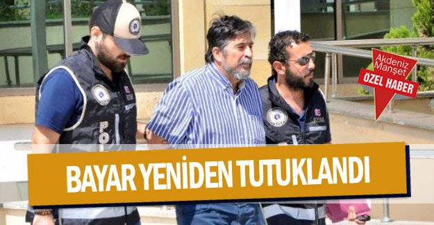 Bayar yeniden tutuklandı