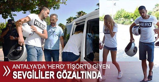 'Hero' tişörtü giyen sevgililer gözaltında