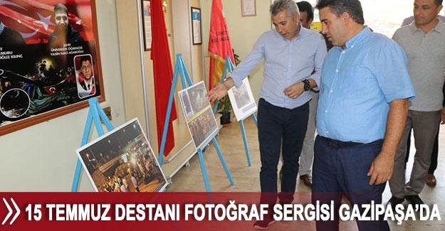 İHA'nın 15 Temmuz Destanı Fotoğraf Sergisi Gazipaşa'da