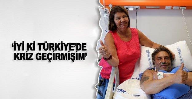 'İyi ki Türkiye'de kriz geçirmişim'