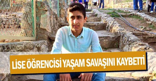 Lise öğrencisi yaşam savaşını kaybetti