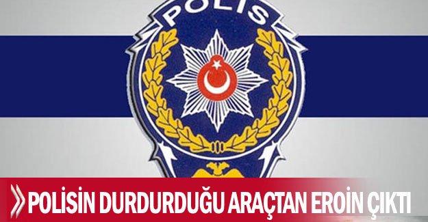 Polisin durdurduğu araçtan eroin çıktı