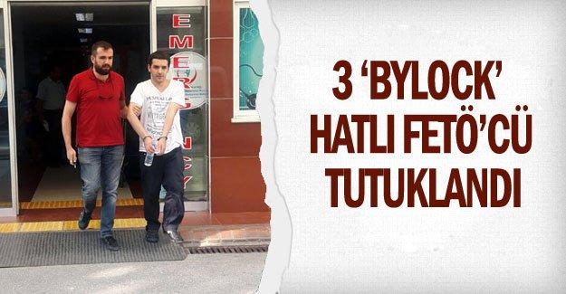 3 'Bylock' hatlı FETÖ'cü tutuklandı