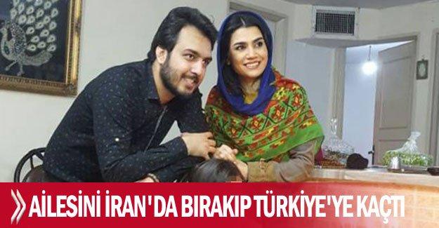 Ailesini İran'da bırakıp Türkiye'ye kaçtı