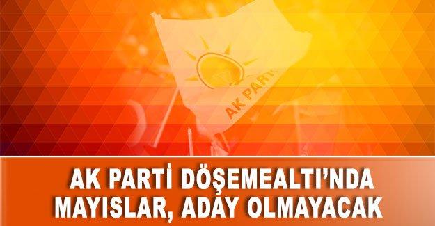 AK Parti Döşemealtı'nda Mayıslar, aday olmayacak