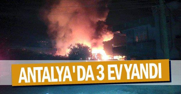 Antalya'da 3 ev yandı