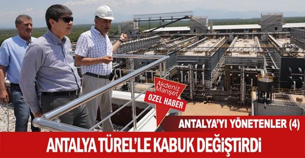 Antalya Türel'le  kabuk değiştirdi
