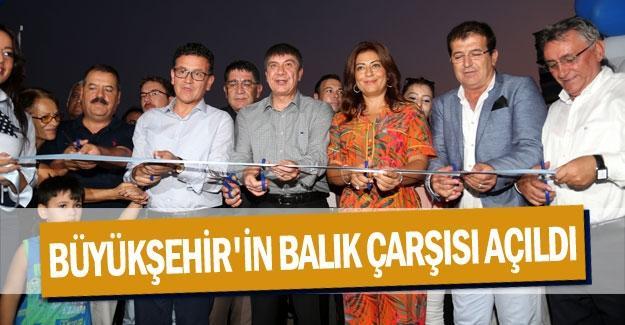 Büyükşehir'in Balık Çarşısı açıldı