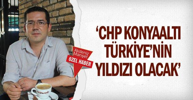 'CHP Konyaaltı Türkiye'nin yıldızı olacak'