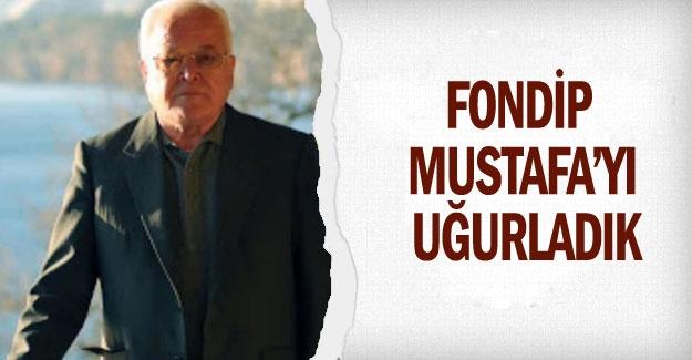 Fondip Mustafa'yı uğurladık