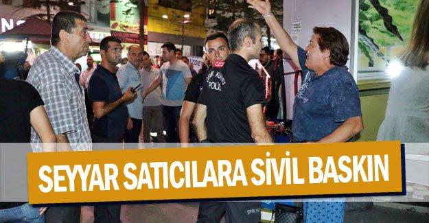 Seyyar satıcılara sivil baskın