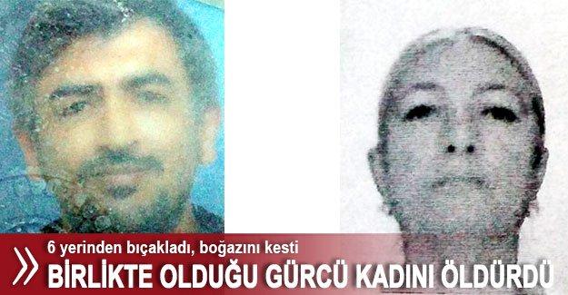 Birlikte olduğu Gürcü kadını öldürdü