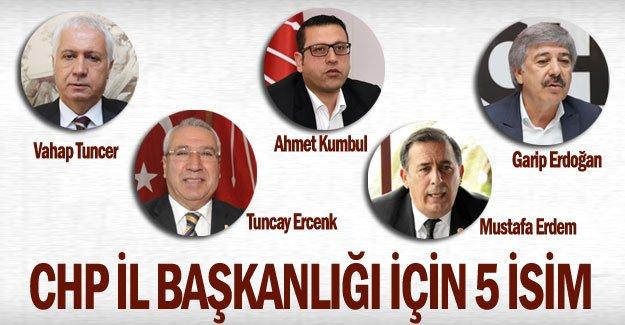CHP il başkanlığı için 5 isim
