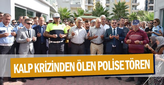 Görev başında kalp krizinden ölen polise tören