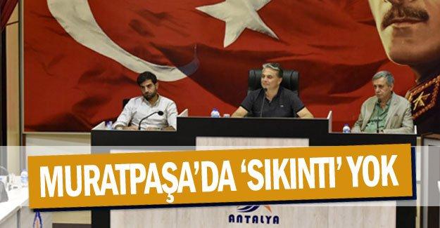 Muratpaşa'da 'sıkıntı' yok
