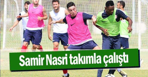 Samir Nasri takımla çalıştı