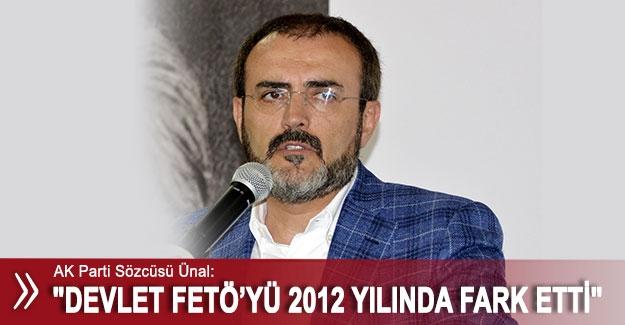 """Ünal: """"Devlet FETÖ'yü 2012 yılında fark etti"""""""