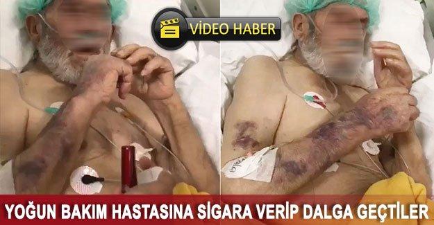 Yoğun bakım hastasına sigara verip dalga geçtiler