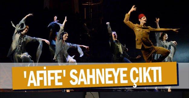 'Afife' sahneye çıktı