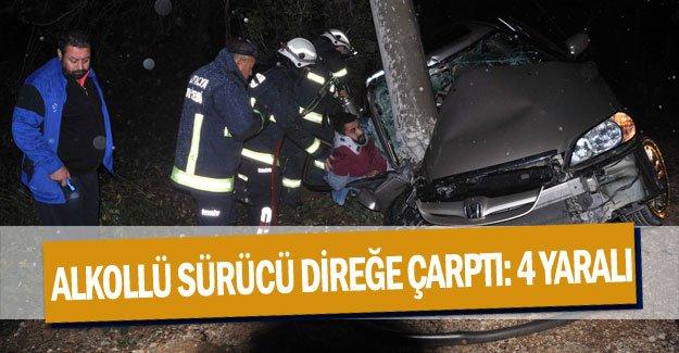 Alkollü sürücü direğe çarptı: 4 yaralı