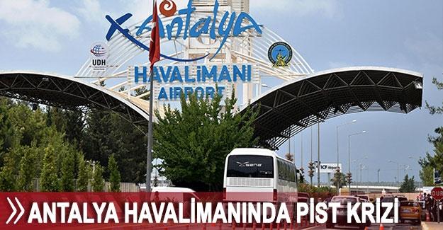 Antalya Havalimanında pist krizi