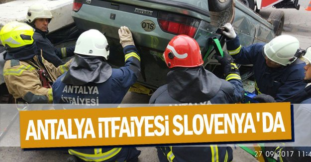 Antalya itfaiyesi Slovenya'da