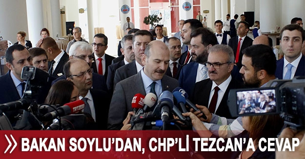 Bakan Soylu'dan, CHP'li Tezcan'a cevap