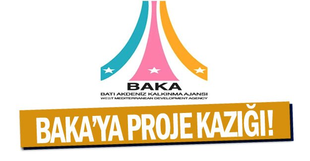 BAKA'ya proje kazığı!