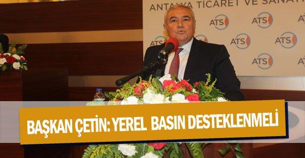 Başkan Çetin: Yerel  basın desteklenmeli