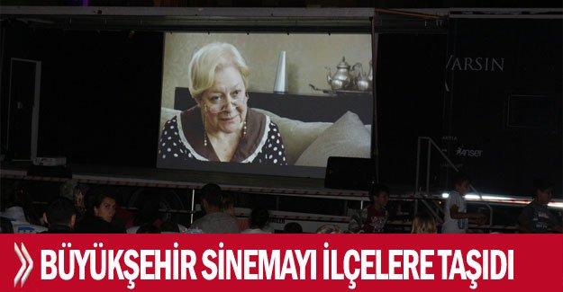 Büyükşehir sinemayı ilçelere taşıdı