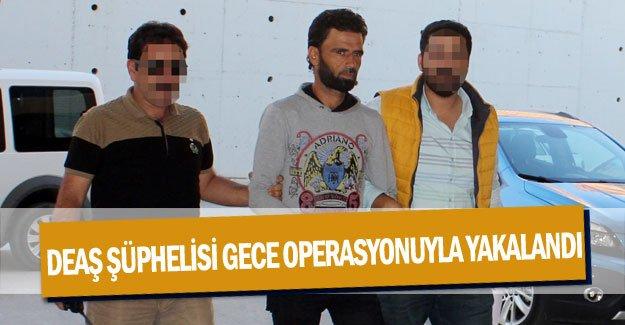 DEAŞ şüphelisi gece operasyonuyla yakalandı