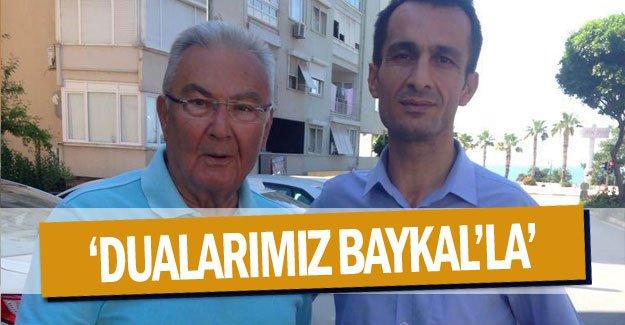 'Dualarımız Baykal'la'