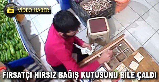 Fırsatçı hırsız bağış kutusunu bile çaldı