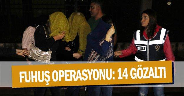 Fuhuş operasyonu: 14 gözaltı