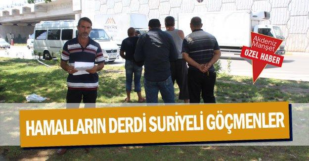 Hamalların derdi Suriyeli göçmenler
